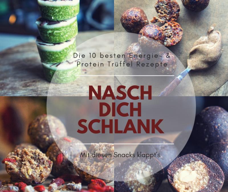 NASCH DICH SCHLANK – Die 10 besten Protein- & Energie Trüffel Rezepte